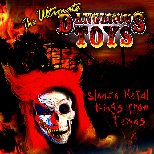 The Ultimate Dangerous Toys Compilation by Dangerous Toys