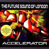 Accelerator Deluxe by Future Sound of London