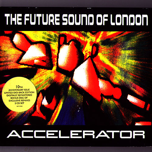 Play & Download Accelerator Deluxe by Future Sound of London | Napster