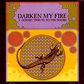 Darken My Fire - A Gothic Tribute to the Doors by Various Artists