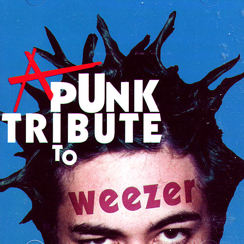 Play & Download A Punk Tribute To Weezer by Various Artists | Napster