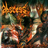 Play & Download Through The Cracks Of Death by Abscess | Napster
