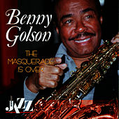 Play & Download The Masquerade Is Over by Benny Golson | Napster