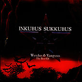 Play & Download Wytches & Vampyres - The Best Of by Inkubus Sukkubus | Napster