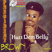 Play & Download Hurt Dem Belly by President Brown | Napster
