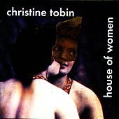 Play & Download House of Women by Christine Tobin | Napster