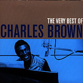 The Very Best Of Charles Brown by Charles Brown
