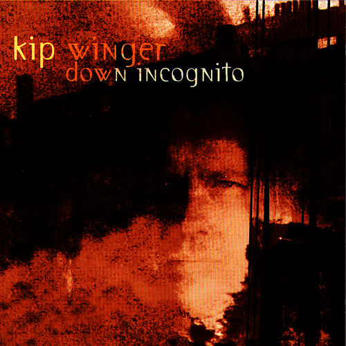 Play & Download Down Incognito by Kip Winger | Napster