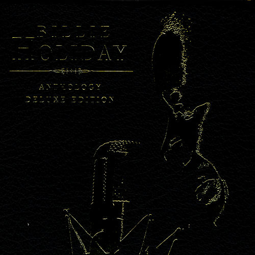 Billie Holiday: Anthology Deluxe Edition by Billie Holiday