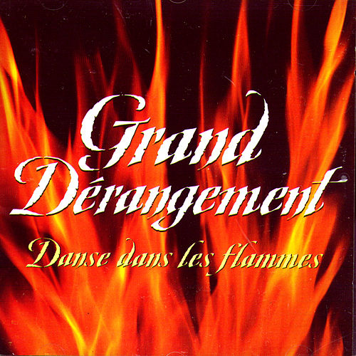 Play & Download Danse dans les flammes by Grand Derangement | Napster