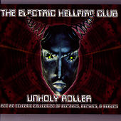 Unholy Roller by Electric Hellfire Club