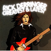 Greatest & Latest by Rick Derringer