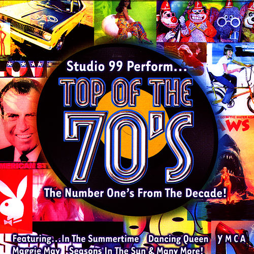 Top Of The 70's - Number Ones From The Decade by Studio 99