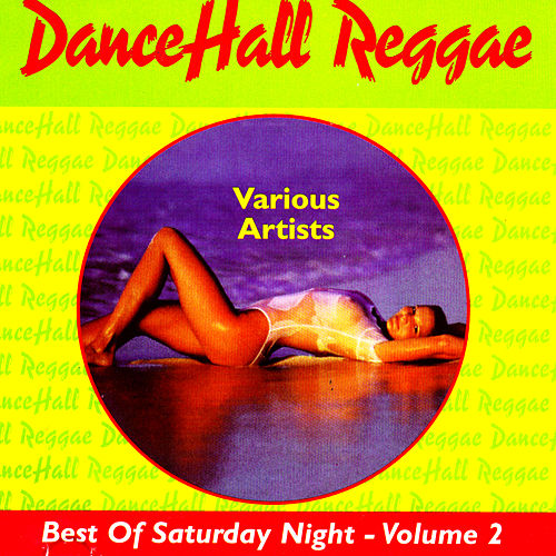 Play & Download The Best Of Saturday Night - Volume 2 by Various Artists | Napster
