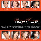 Play & Download Pinoy Champs by Various Artists | Napster