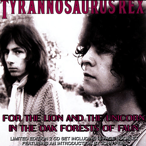 Play & Download For the Lion and the Unicorn in the Oak Forests of Faun by Tyrannosaurus Rex | Napster