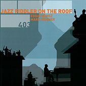 Play & Download Jazz Fiddler on the Roof by Eddie Gomez | Napster