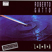 Play & Download Luna by Roberto Gatto | Napster