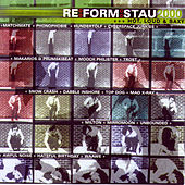 Play & Download Re Form Stau 2000 - Hot, Loud & Saxy by Various Artists | Napster