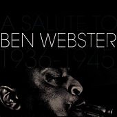 A Salute To Ben Webster 1936-1945 von Ben Webster