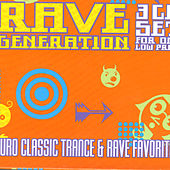 Rave Generation: Euro Classic Trance & Rave Favorites by Various Artists