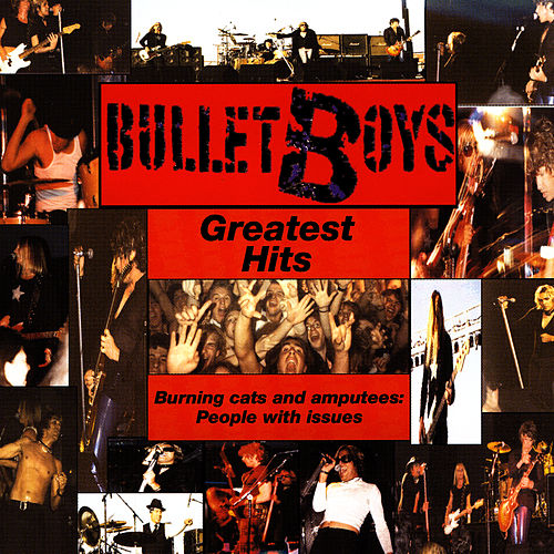 Play & Download Greatest Hits - Burning Cats and Amputees: People With Issues by Bulletboys | Napster