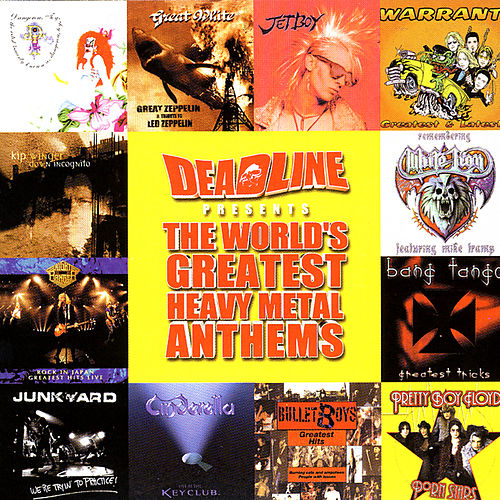 Play & Download Deadline Presents: The World's Greatest Heavy Metal Anthems by Various Artists | Napster