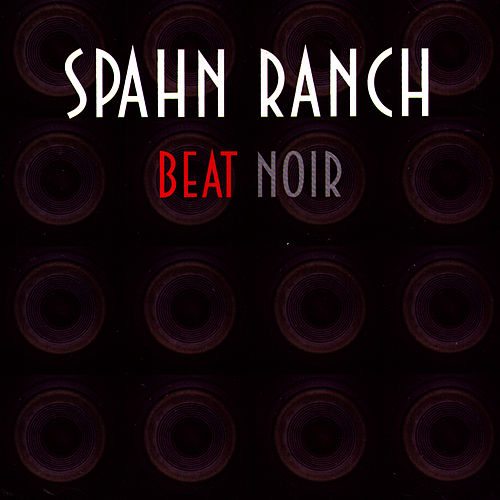 Play & Download Beat Noir by Spahn Ranch | Napster