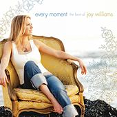 Play & Download Every Moment:  The Best of Joy Williams by Joy Williams | Napster