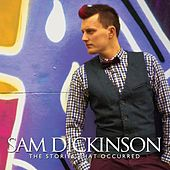 Play & Download The Stories That Occurred by Sam Dickinson | Napster