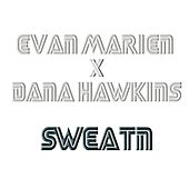Play & Download Sweatn by Evan Marien | Napster