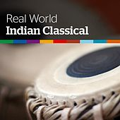 Play & Download Real World: Indian Classical by Various Artists | Napster