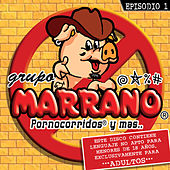 Play & Download Episodio 1 by Grupo Marrano | Napster