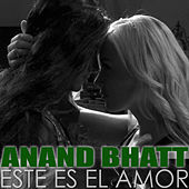 Play & Download Este Es el Amor by Anand Bhatt | Napster