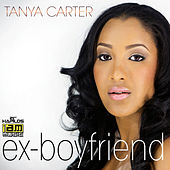 Play & Download Ex-Boyfriend - Single by Tanya Carter | Napster