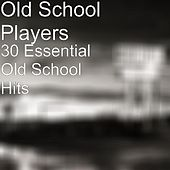 30 Essential Old School Hits by Old School Players