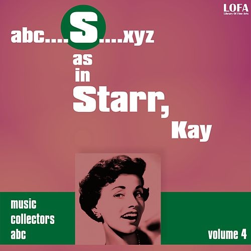 Play & Download S as in STARR, Kay (Volume 4) by Kay Starr | Napster