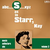 S as in STARR, Kay (Volume 3) by Kay Starr
