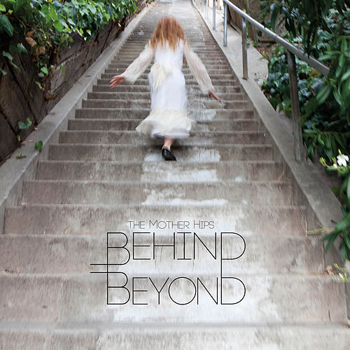 Play & Download Behind Beyond by The Mother Hips | Napster