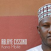 Play & Download Kano mbifé by Ablaye Cissoko | Napster