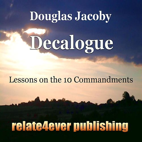 Play & Download The Decalogue (Original Study Lessons) by Douglas Jacoby | Napster