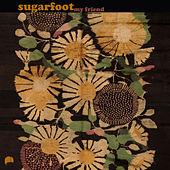 Play & Download My Friend by Sugarfoot | Napster
