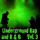 Play & Download Underground R&B And Urban Rap (Vol. 3) by Various Artists | Napster
