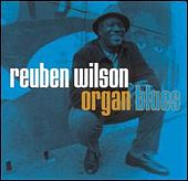 Play & Download Organ Blues by Reuben Wilson | Napster