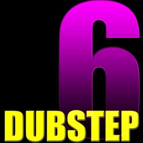 Play & Download Dubstep 6 by Dubstep | Napster