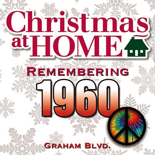 Christmas at Home: Remembering 1960 de Graham BLVD