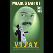Mega Star of Vijay by Various Artists