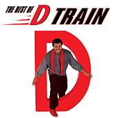 Play & Download The Best of D Train by DTrain | Napster