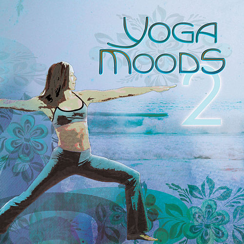 Yoga Moods 2 by Various Artists
