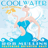 Play & Download Cool Water in the Summertime by Rob Mullins | Napster
